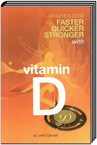 The Athlete's Edge. Faster, Quicker, Stronger with Vitamin D